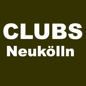 Clubs in Berlin Neukölln