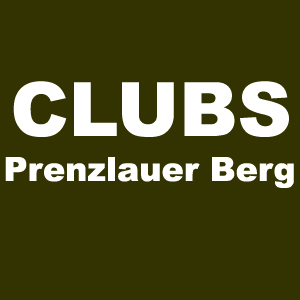 Clubs in Berlin Prenzlauer Berg